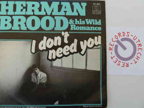 Herman Brood & his Wild Romance - I don't need you / Laurie