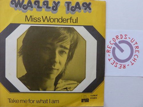 Wally Tax - Miss Wonderfull / Take me for what I am