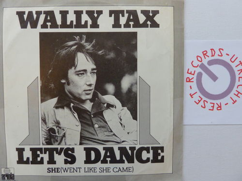 Wally Tax - Let's dance / She went like she came