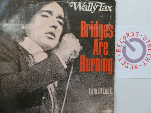 Wally Tax - Bridges are burning / Lots of luck