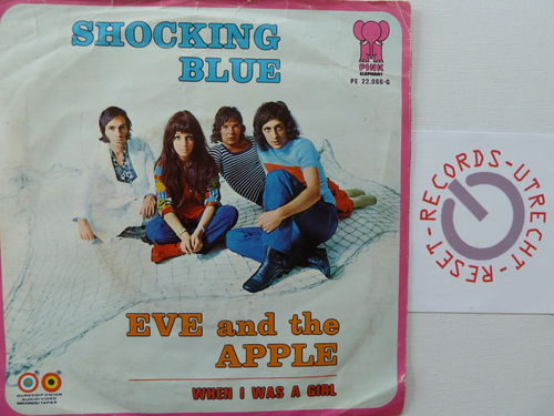 Shocking Blue - Eve and the apple / When I was a girl
