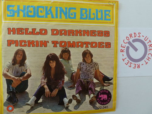 Shocking Blue - Hello darkness / Pickin' tomatoes