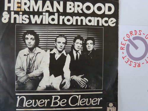 Herman Brood & his Wild Romance - Never be clever / You can't beat me