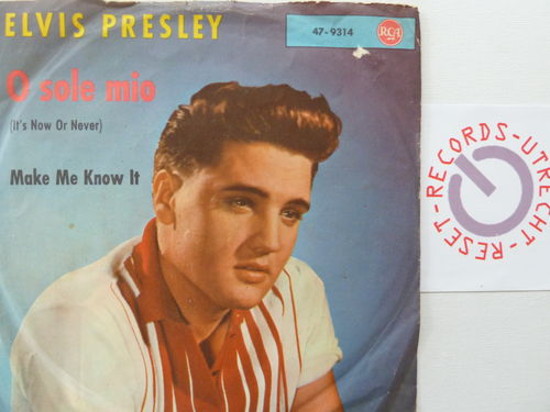 Elvis Presley - O Sole Mio (It's now or never) / Make me know it
