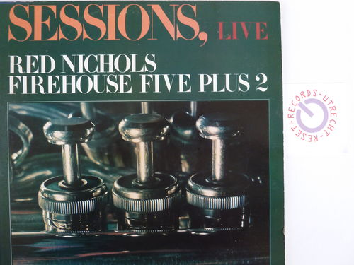 Red Nichols Firehouse Five Plus 2 - Sessions Live