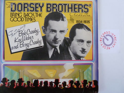 Dorsey Brothers - Bring back the good times 1934-1935