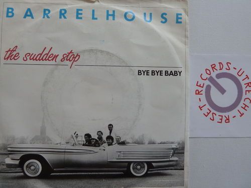 Barrelhouse - The sudden stop / Bye Bye Baby