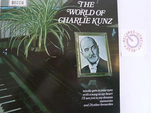 Charlie Kunz - The World of Charlie Kunz