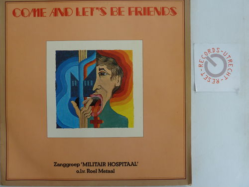 Zanggroep Militair Hospitaal o.l.v. Roel Metaal - Come and let's be friends